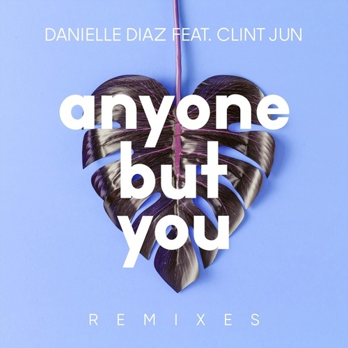Anyone but You (Remixes) de Danielle Diaz