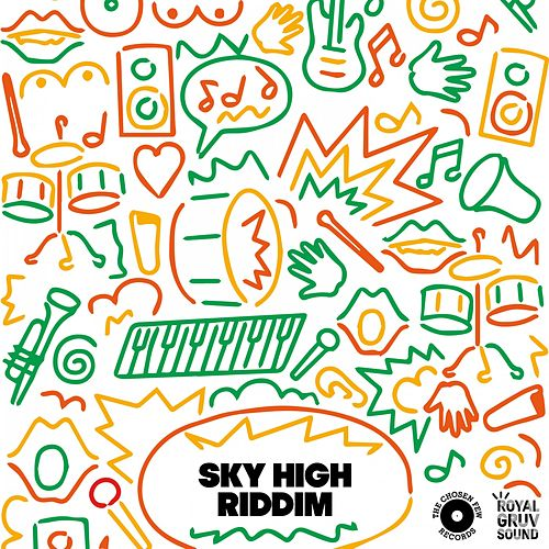 Royal Gruv Sound Presents Sky High Riddim by Various Artists