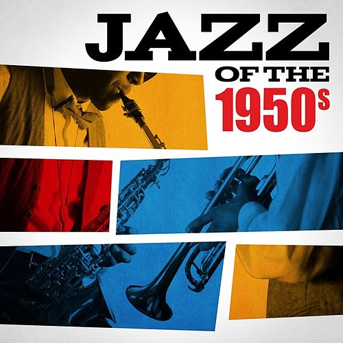 Jazz of the 1950s by Various Artists