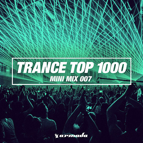 Trance Top 1000 (Mini Mix 007) - Armada Music von Various Artists