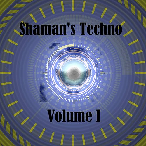 Shaman's Techno Volume I by Cyber Shaman