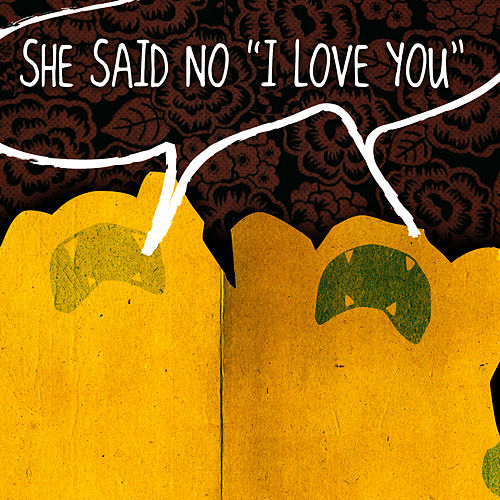 She Said No (I Love You) de TAB The Band