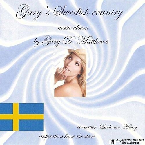 Gary's Swedish Country by Gary D. Matthews