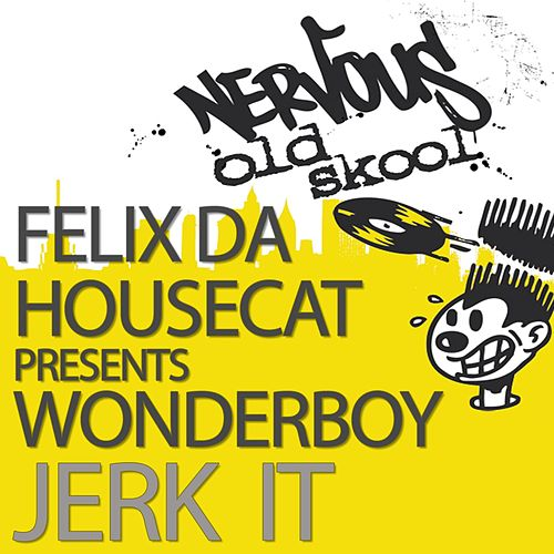 Jerk It de Felix Da Housecat