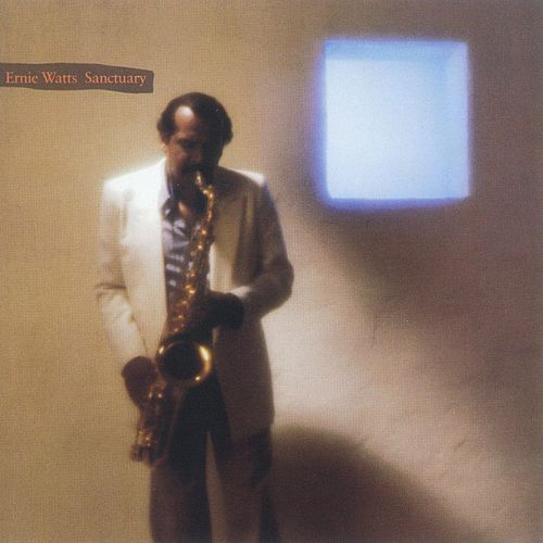 Sanctuary by Ernie Watts