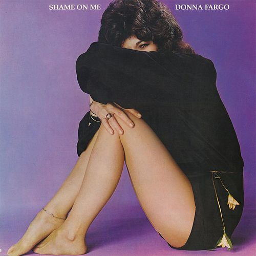 Shame On Me by Donna Fargo