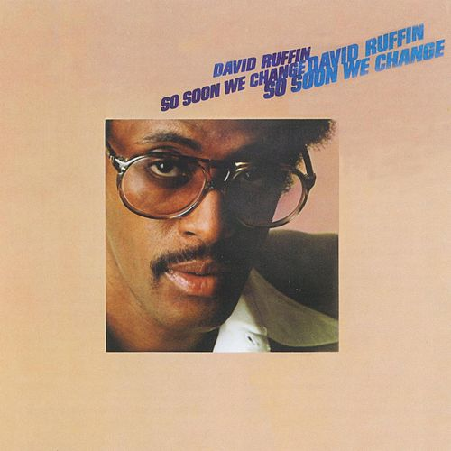 So Soon We Change von David Ruffin