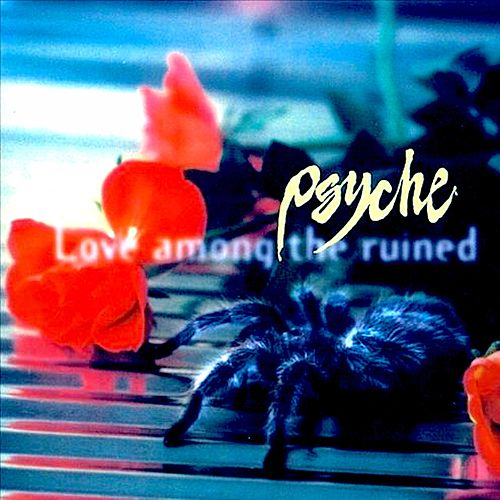 Love Among the Ruined (Special Edition) de Psyche