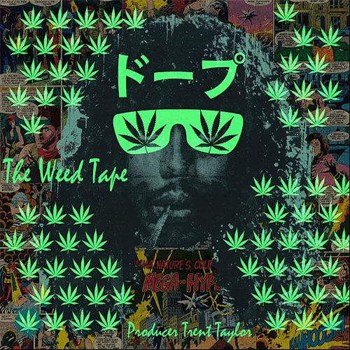 The Weed Tape by ProducerTrentTaylor