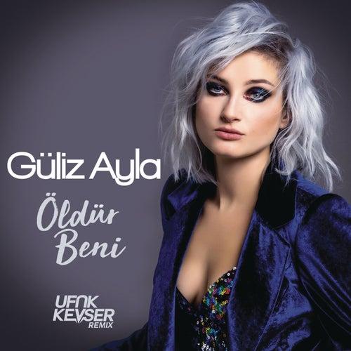 Öldür Beni (Ufuk Kevser Remix) von Güliz Ayla