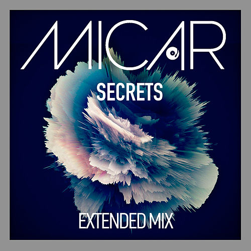 Secrets (Extended Mix) by Micar