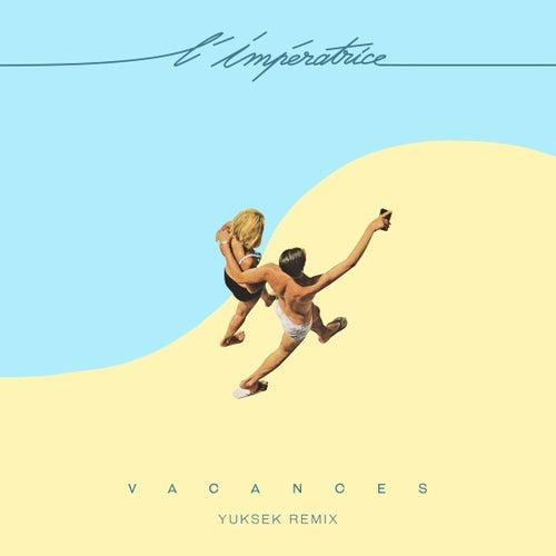 Vacances (Yuksek Remix) de L'Impératrice
