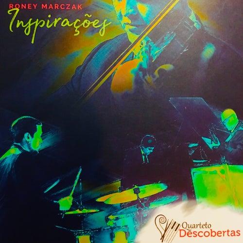 Inspirações - Roney Marczak e o Quarteto Descobertas by Roney Marczak