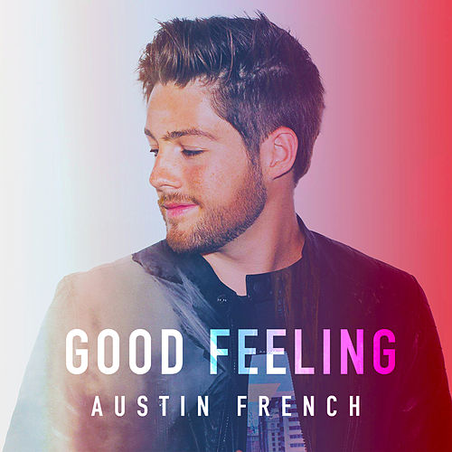Good Feeling by Austin French