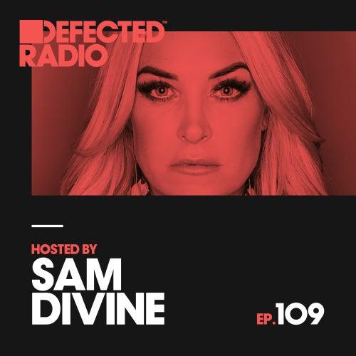 Defected Radio Episode 109 (hosted by Sam Divine) de Defected Radio