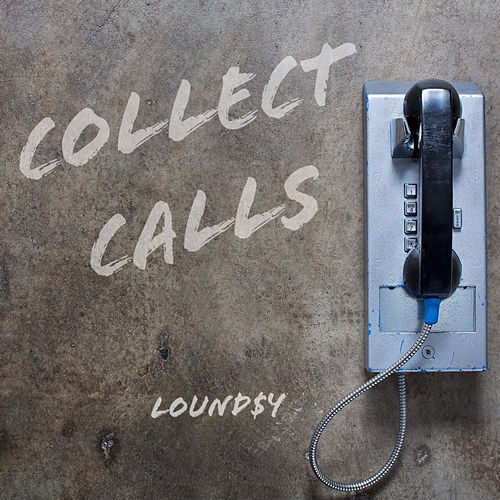 Collect Calls de Lound$y