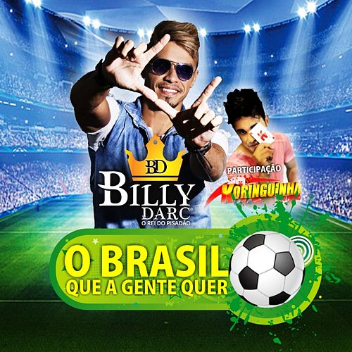 O Brasil Que a Gente Quer de Billy Darc