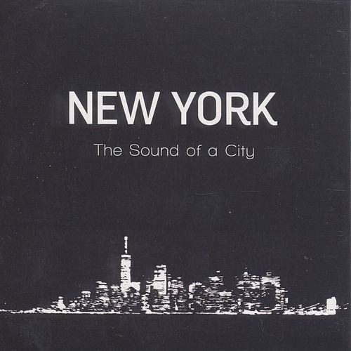 New York 'The Sound of a City' von Various Artists