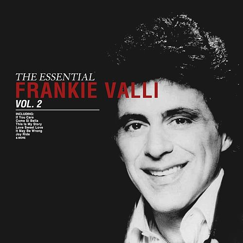 The Essential Frankie Valli Vol 2 von Frankie Valli