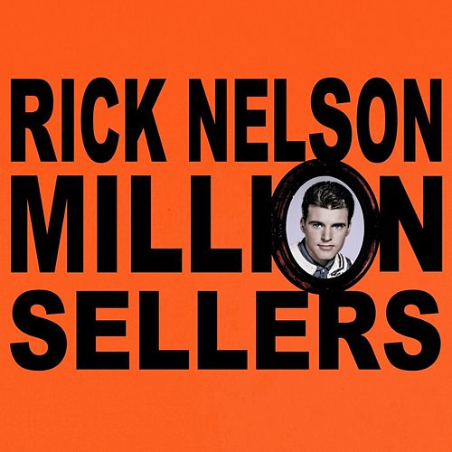 Million Sellers de Rick Nelson