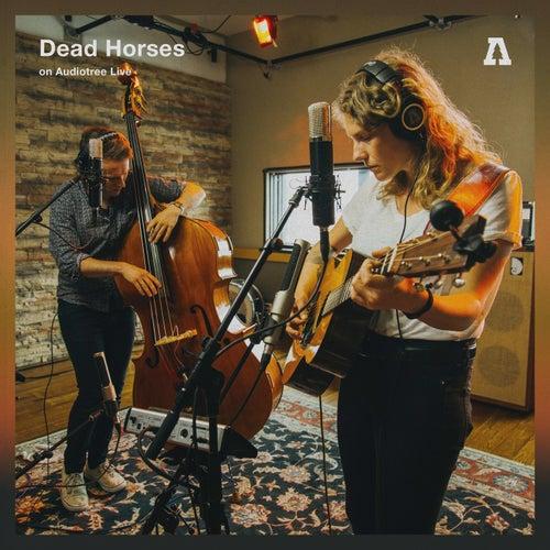 Dead Horses on Audiotree Live de Dead Horses