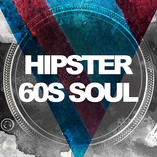 Hipster 60s Soul by Various Artists