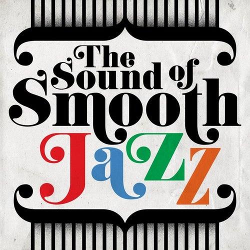 The Sound of Smooth Jazz von Various Artists