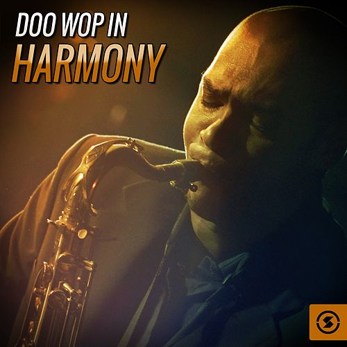 Doo Wop in Harmony by Various Artists