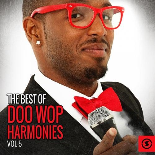 The Best of Doo Wop Harmonies, Vol. 5 by Various Artists