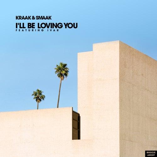 I'll Be Loving You von Kraak & Smaak