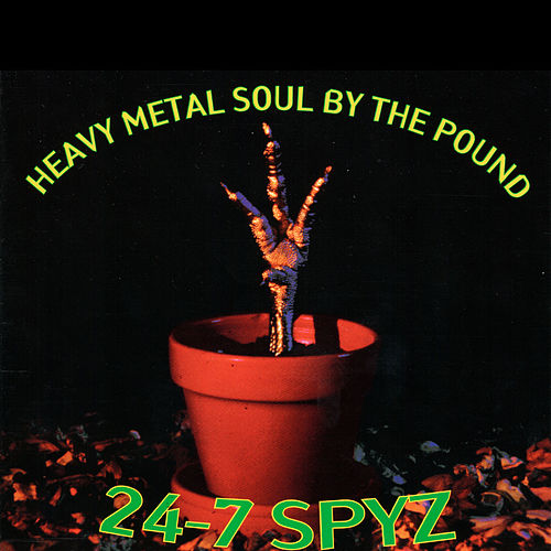 Heavy Metal Soul By the Pound de 24-7 Spyz