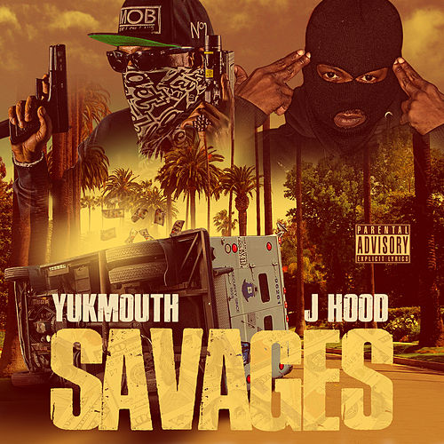 Savages by Yukmouth