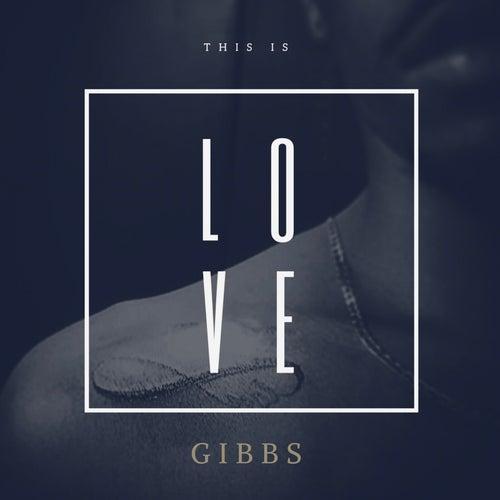 This Is Love - EP von Gibbs