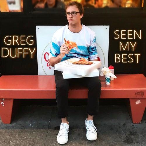 Seen My Best by Greg Duffy