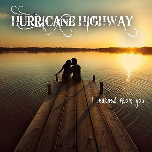 I Learned from You de Hurricane Highway