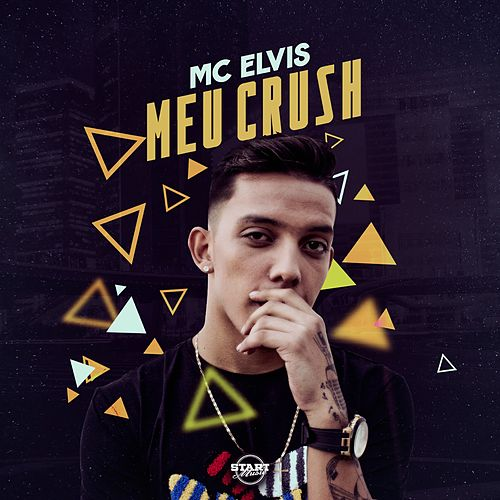 Meu Crush by MC Elvis