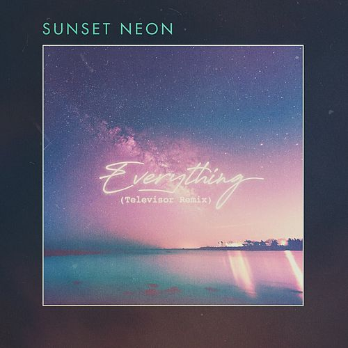 Everything (Televisor Remix) de Sunset Neon