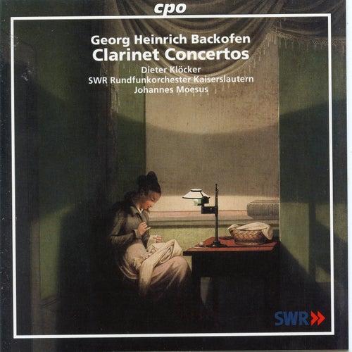 Backofen: Clarinet Concertos von Dieter Klöcker