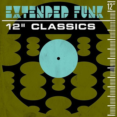 Extended Funk: 12' Classics by Various Artists