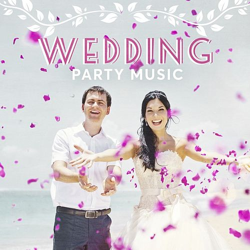 Wedding Party Music von Various Artists