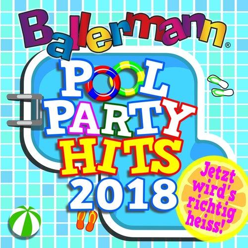 Ballermann Pool Party Hits 2018 - Jetzt wird's richtig heiss! von Various Artists