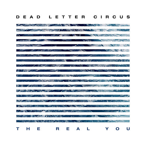 The Real You di Dead Letter Circus