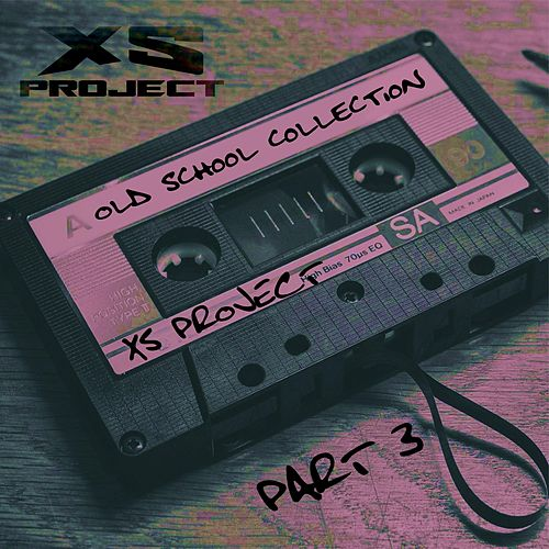 Old School Collection Pt3 von XS Project