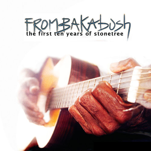From Bakabush - the First 10 Years of Stonetree by Various Artists