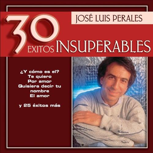 30 Exitos Insuperables de Jose Luis Perales