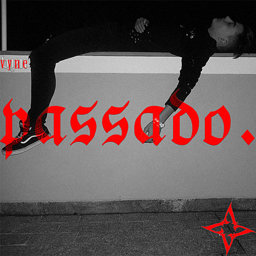 Passado. by Vyne