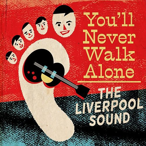 You'll Never Walk Alone: The Liverpool Sound de Various Artists