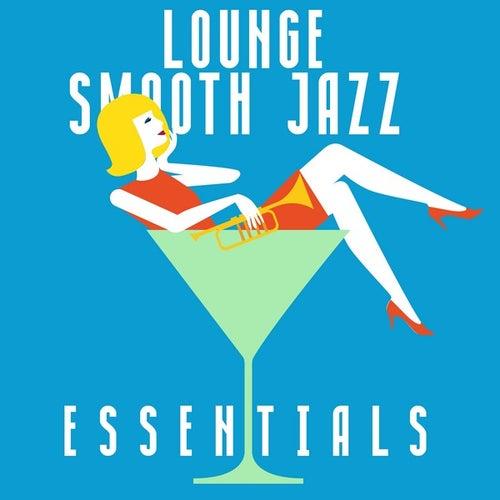 Lounge Smooth Jazz Essentials de Various Artists