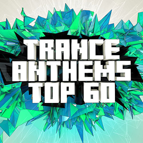 Trance Anthems Top 60 de Various Artists
