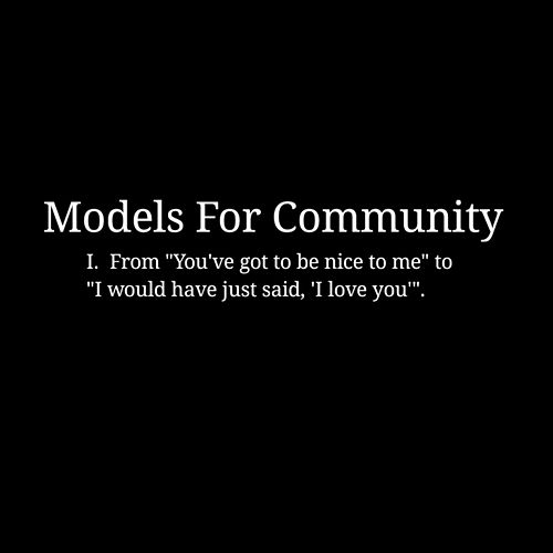 Models for Community, Vol. I: From